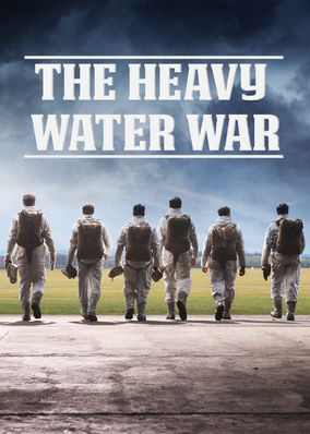 Heavy Water War, The - Season 1