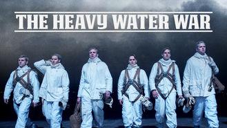 Netflix Box Art for Heavy Water War - Season 1, The