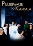 Pilgrimage to Karbala Poster