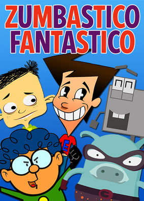 Zumbastico Fantástico - Season 1