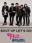 Shut Up & Let's Go Poster