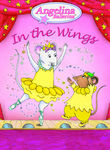Angelina Ballerina: In the Wings Poster