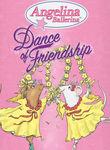 Angelina Ballerina: Dance of Friendship Poster