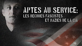 Aptes au service : les recrues fascistes et nazies de la CIA