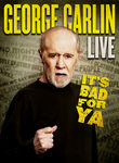 George Carlin: It's Bad for Ya Poster