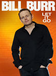 Bill Burr: Let It Go Poster