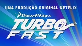 Turbo FAST | filmes-netflix.blogspot.com.br