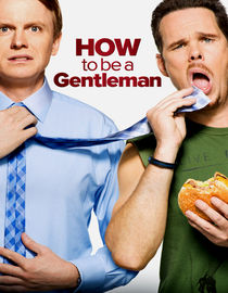 How to Be a Gentleman: Season 1: How To Share A Relationship