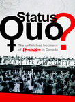Status Quo? The Unfinished Business of Feminism in Canada Poster