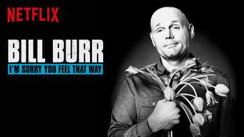 Netflix box art for Bill Burr: I'm Sorry You Feel That Way