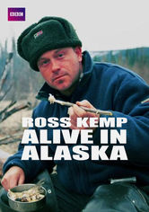 Ross Kemp: Alive in Alaska