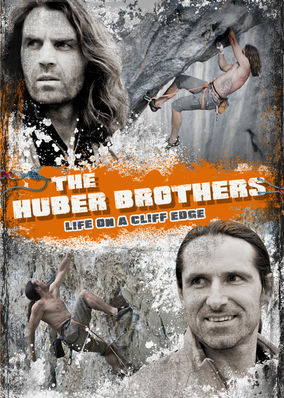 Huber Brothers - Life on a Cliff Edge, The