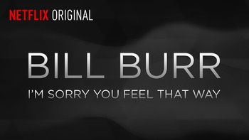 Netflix box art for Bill Burr: I'm Sorry You Feel That Way