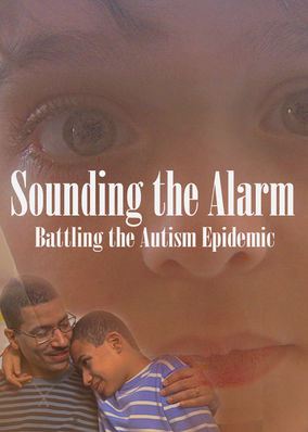 Netflix Box Art for Sounding the Alarm: Battling the Autism Epidemic