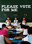 Please Vote For Me Poster