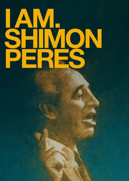 I Am. Shimon Peres Netflix BR (Brazil)
