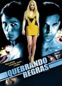 Quebrando as regras | filmes-netflix.blogspot.com.br