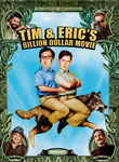 Tim and Eric&#39;s Billion Dollar Movie (2012)
