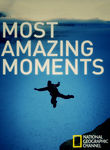 National Geographic: Most Amazing Moments
