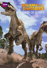 Walking with Dinosaurs: Land of the Giants