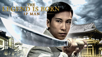 Netflix box art for The Legend is Born: Ip Man