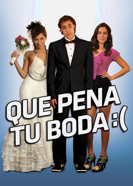 Que pena tu boda Netflix AR (Argentina)