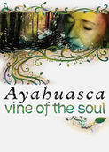 Ayahuasca: Vine of the Soul | filmes-netflix.blogspot.com