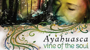 Netflix box art for Ayahuasca: Vine of the Soul
