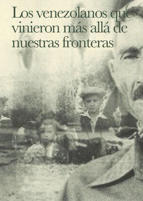 Los venezolanos que vinieron más allá... - Season 1