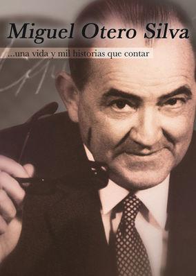 Miguel Otero Silva, una vida y mil...