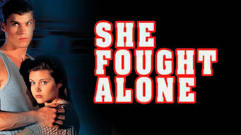 She Fought Alone