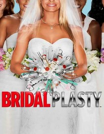 Bridalplasty: Season 1: Unveiled