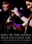 Sing Me the Songs That Say I Love You: A Concert for Kate McGarrigle Poster