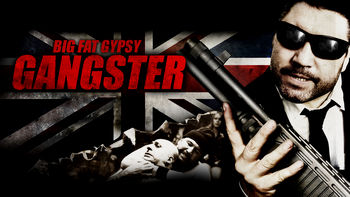 Netflix box art for Big Fat Gypsy Gangster