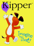 Kipper: Imagine That