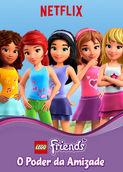Lego Friends: O Poder da Amizade | filmes-netflix.blogspot.com