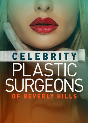 Celebrity Plastic Surgeons of..., The - Season 1