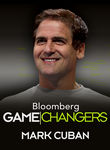 Mark Cuban: Bloomberg Game Changers