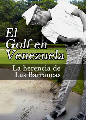El Golf en Venezuela, la herencia de...
