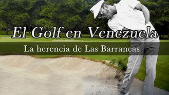 Netflix box art for El Golf en Venezuela, la herencia de...