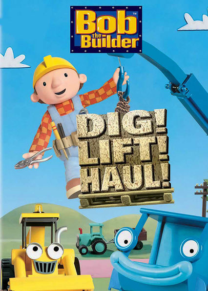 Bob the Builder: Dig, Lift, Haul Netflix US (United States)
