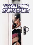 Cheech & Chong: Get Out of My Room Poster