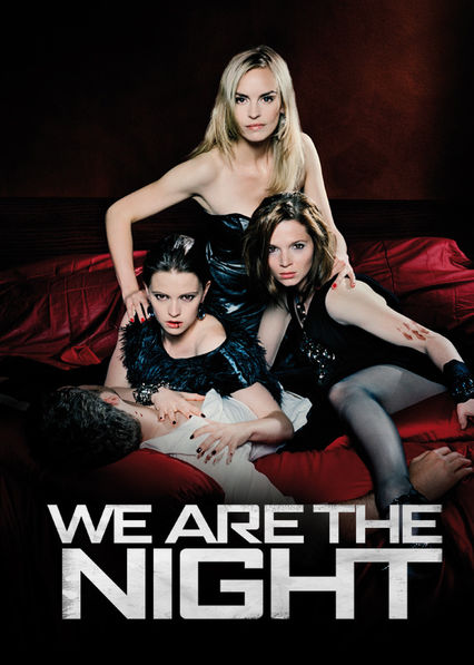 We Are the Night Netflix ES (España)