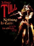 Jethro Tull: Nothing Is Easy: Live at the Isle of Wight 1970 Poster
