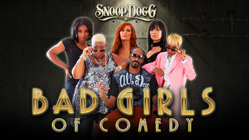 Netflix box art for Snoop Dogg Presents: Bad Girls of Comedy
