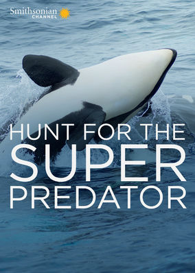 Hunt for the Super Predator