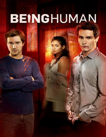 Being Human: Season 1: I See Your True Colors... And That's Why I Hate You
