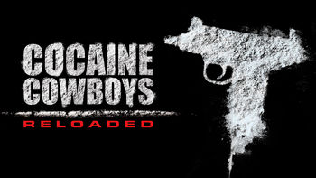 Netflix box art for Cocaine Cowboys Reloaded