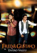 Fred & Gustavo - Então Valeu (Ao Vivo) | filmes-netflix.blogspot.com