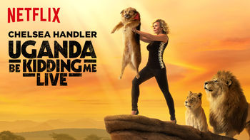 Netflix box art for Chelsea Handler: Uganda Be Kidding Me Live